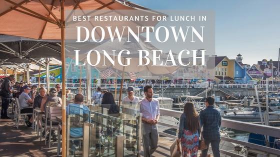 Best Restaurants for Lunch in Downtown Long Beach
